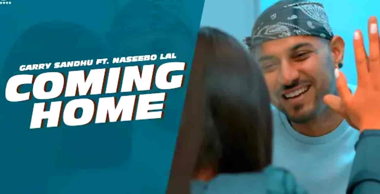 coming home / garry sandhu / ft . naseebo lal (official video) latest punjabi song 2020