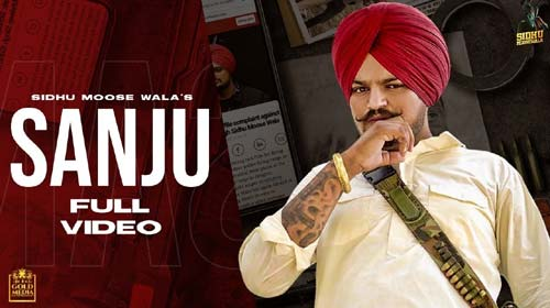 SANJU ( full video ) SIDDHU Moose wala | the kidd | latest punjabi song