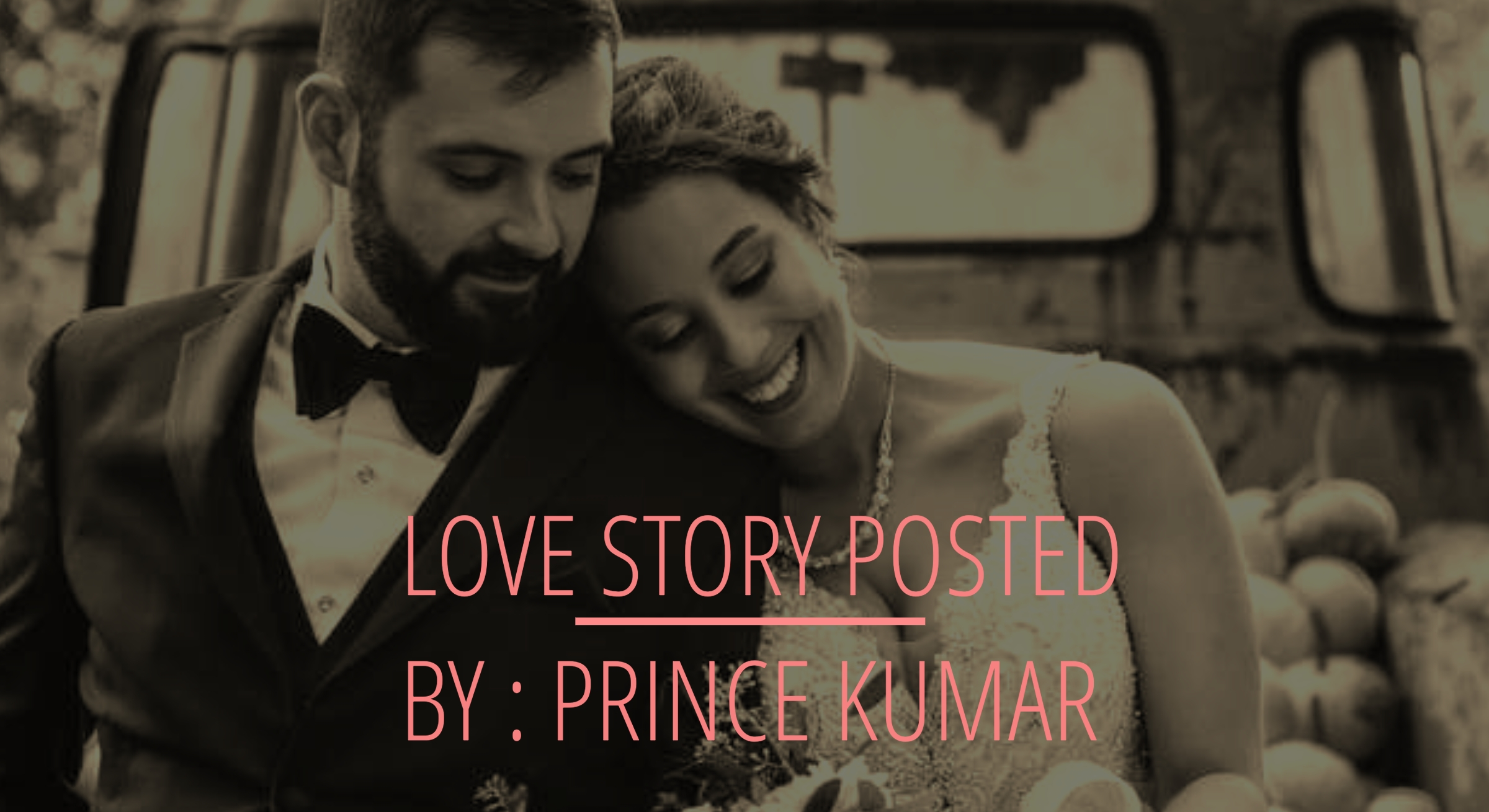 2. LOVE STORY POSTED BY PRINCE KUMAR