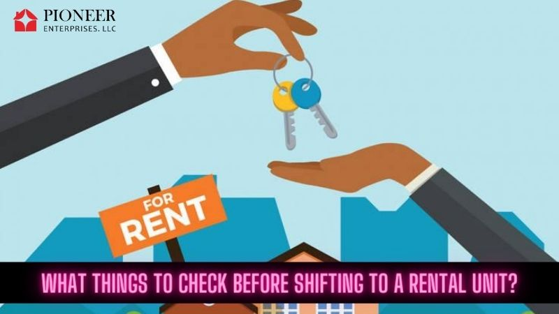 What things to check before shifting to a rental unit?